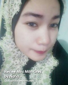 review mini milin grey sis nana 2