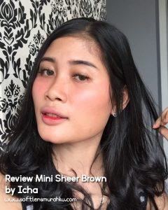 review mini sheer brown sis icha (1)